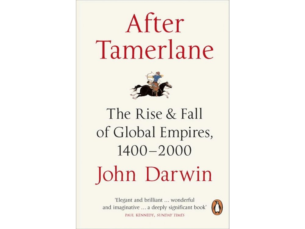After Tamerlane: The Rise and Fall of Global Empires 1400-2000