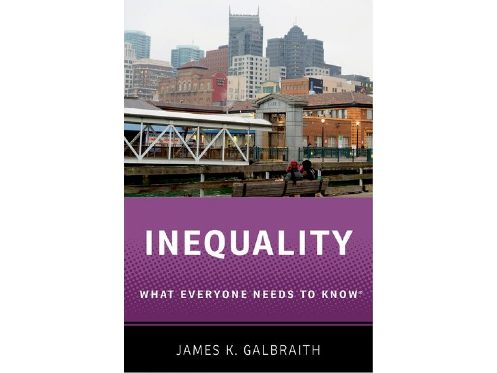 Inequality: What Everyone Needs to know