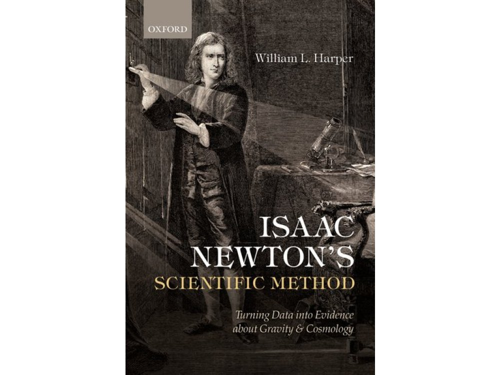 Isaac Newton's Scientific Method: Turning Data Into Evidence About Gravity and Cosmology