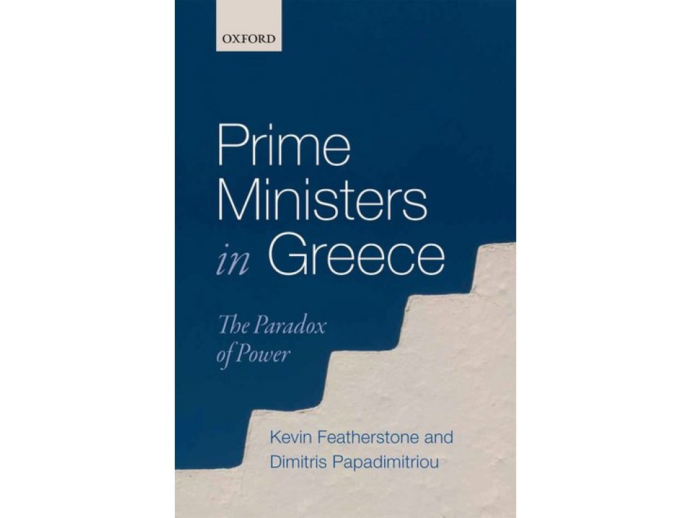 Prime Ministers in Greece: The Paradox of Power