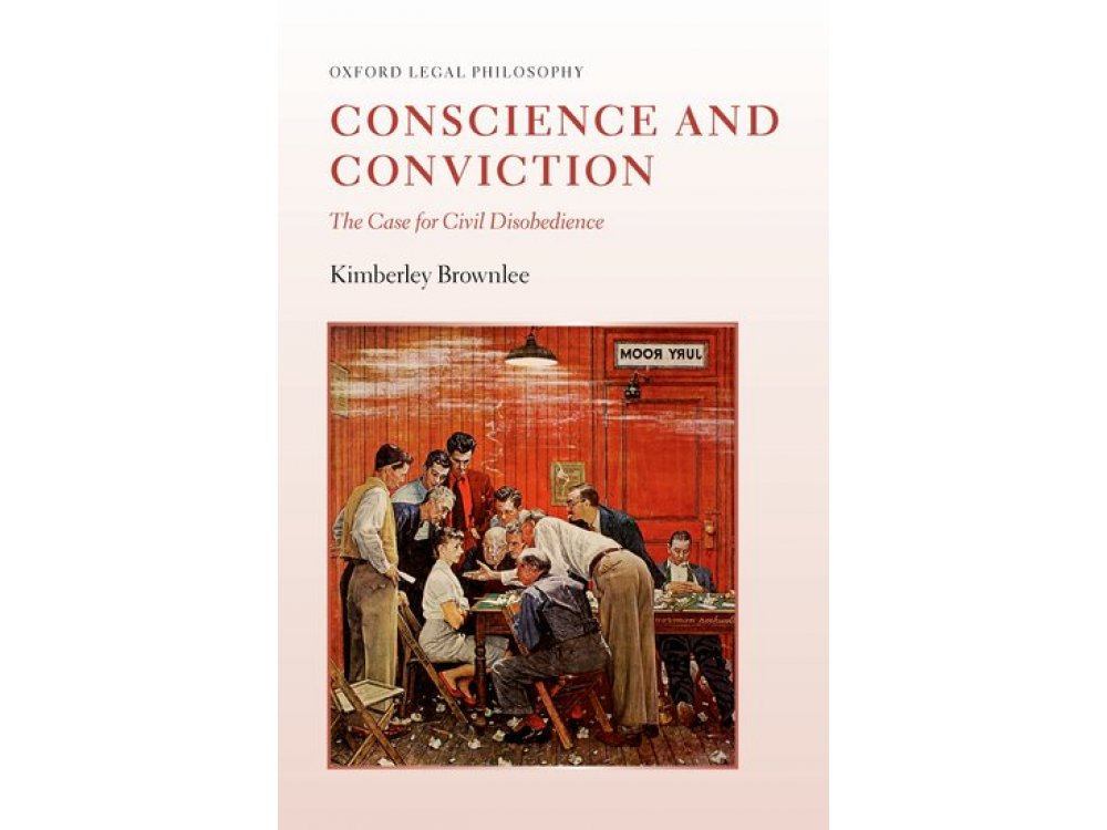 Conscience and Conviction: The Case for Civil Disobedience