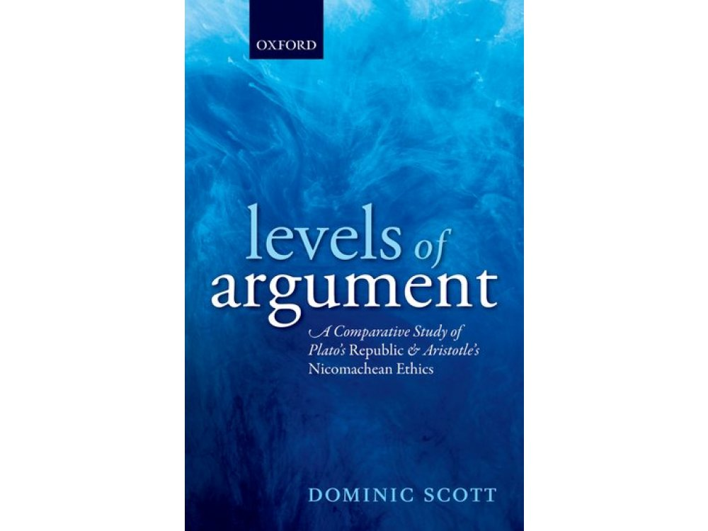 Levels of Argument: A Comparative Study of Plato's Republic and Aristotle's Nicomachean Ethics