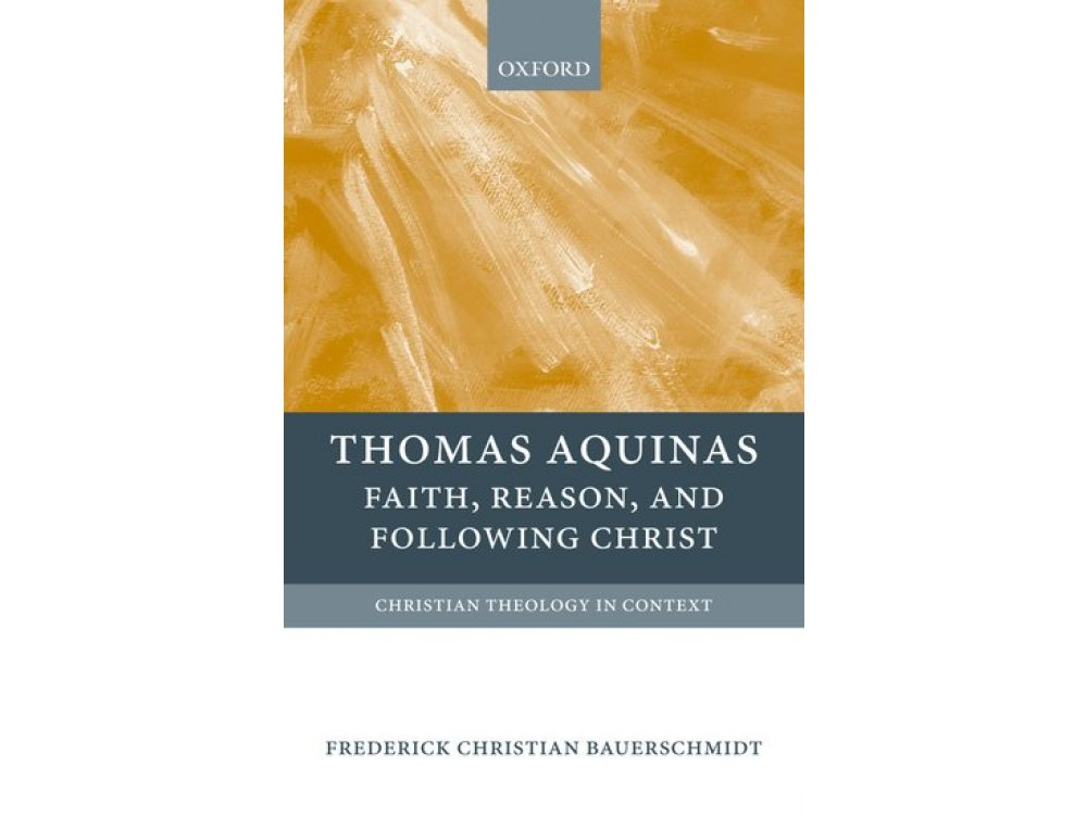 Thomas Aquinas: Faith, Reason and Following Christ