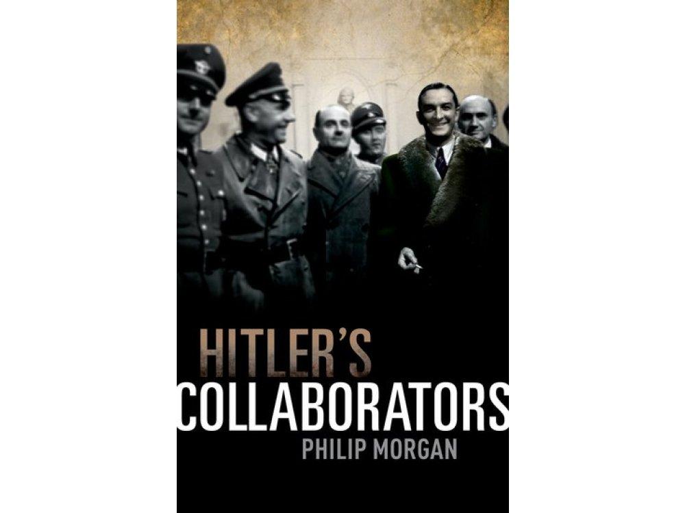 Hitler's Collaborators: Choosing between bad and worse in Nazi-occupied Western Europe