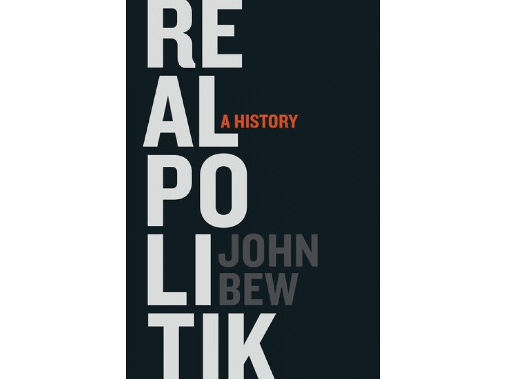 Realpolitik: A Brief History