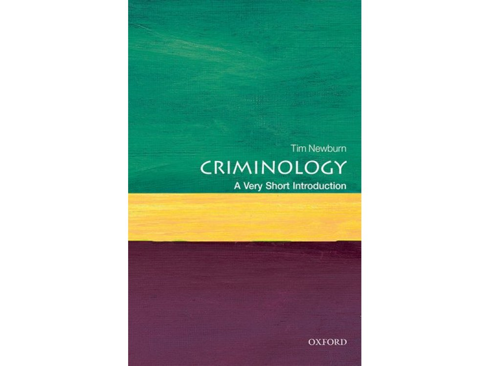 Criminology : A Very Short Introduction