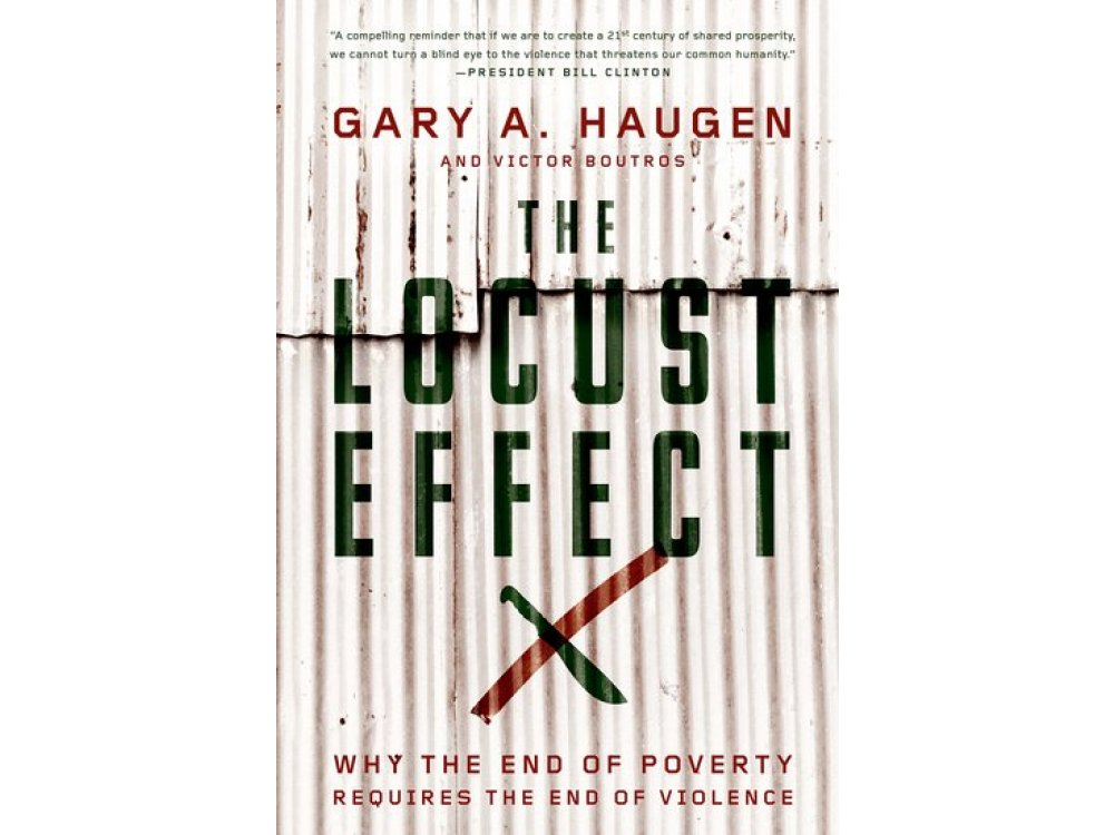 The Locust Effect : Why the End of Povery Requires the End of Violence
