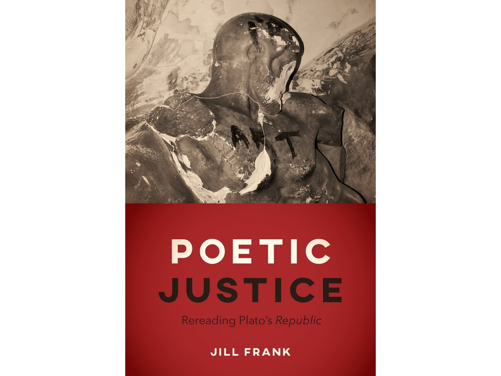Poetic Justice: Rereading Plato's Republic