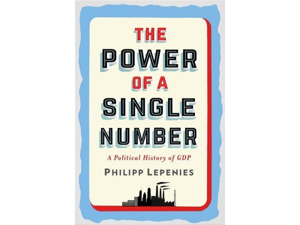Power of a Single Number: A Political History of GDP