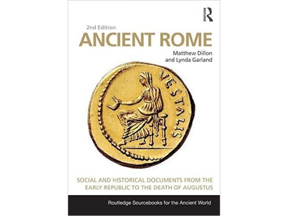 Ancient Rome: Social and Historical Documents from the Early Republic to the Death of Augustus