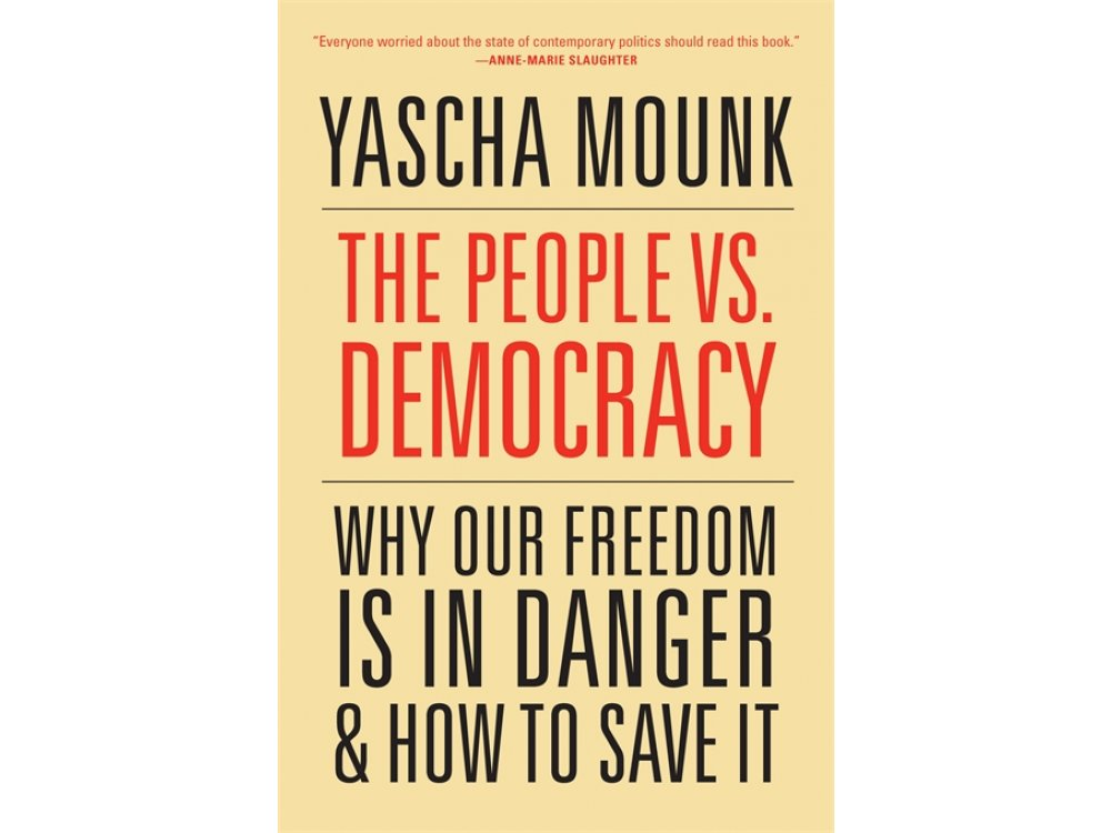 The People vs. Democracy: why Our Freedom is in Danger and How to Save It