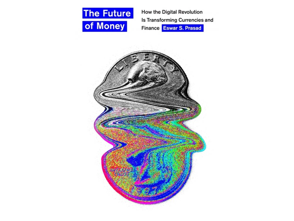 The Future of Money: How the Digital Revolution Is Transforming Currencies and Finance