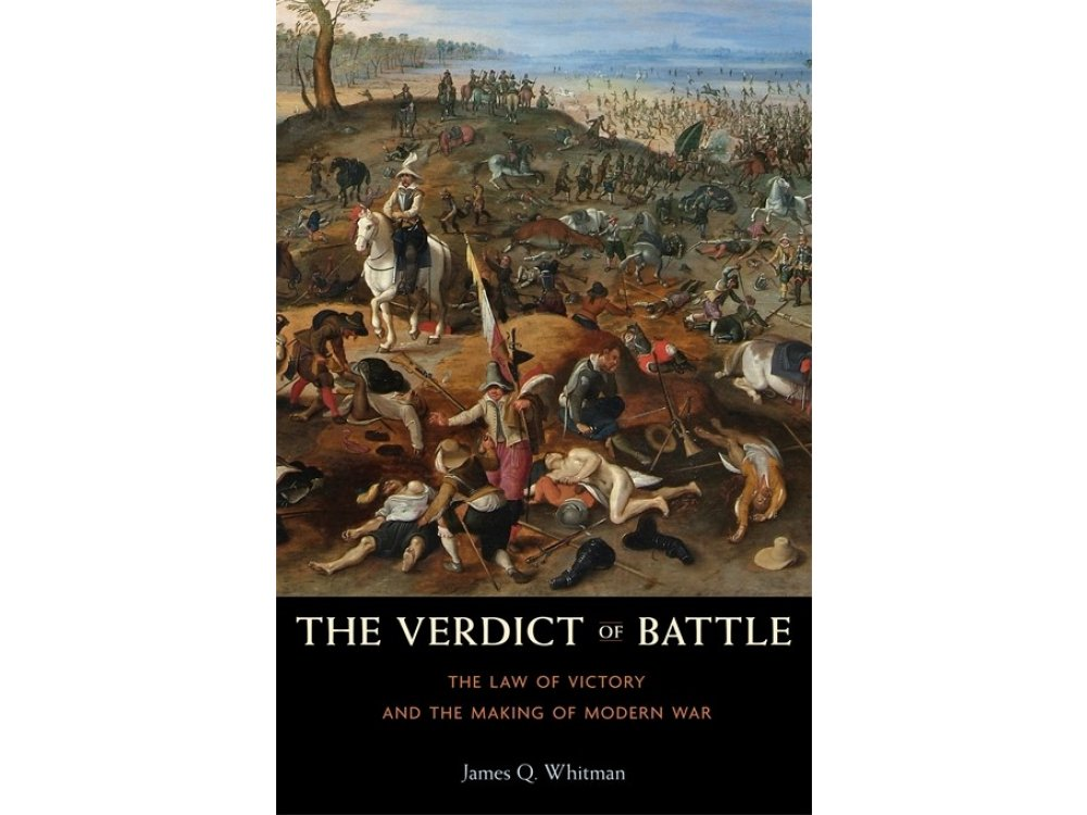 The Verdict of Battle: The Law of Victory and the Making of Modern War