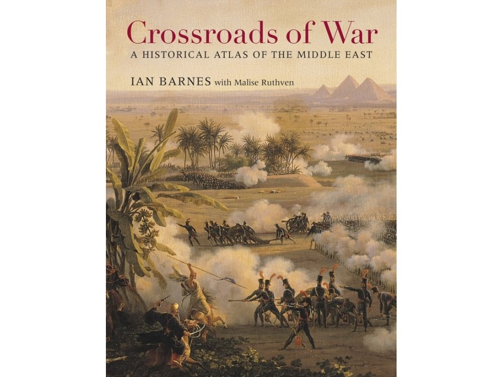 Crossroads of War: A Historical Atlas of the Middle East