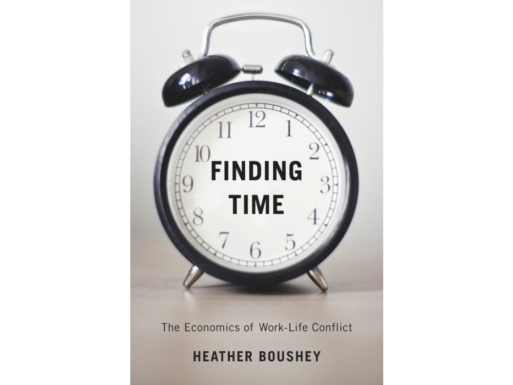Finding Time: The Economics of Work-Life Conflict