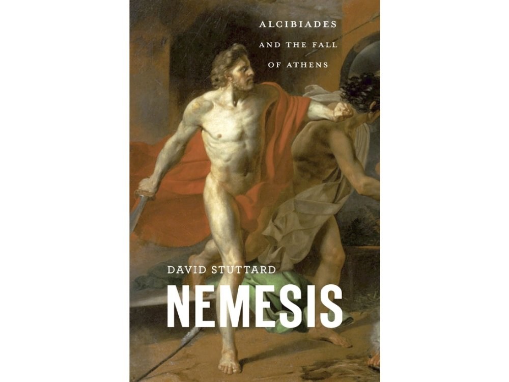 Nemesis: Alcibiades and tthe Fall of Athens