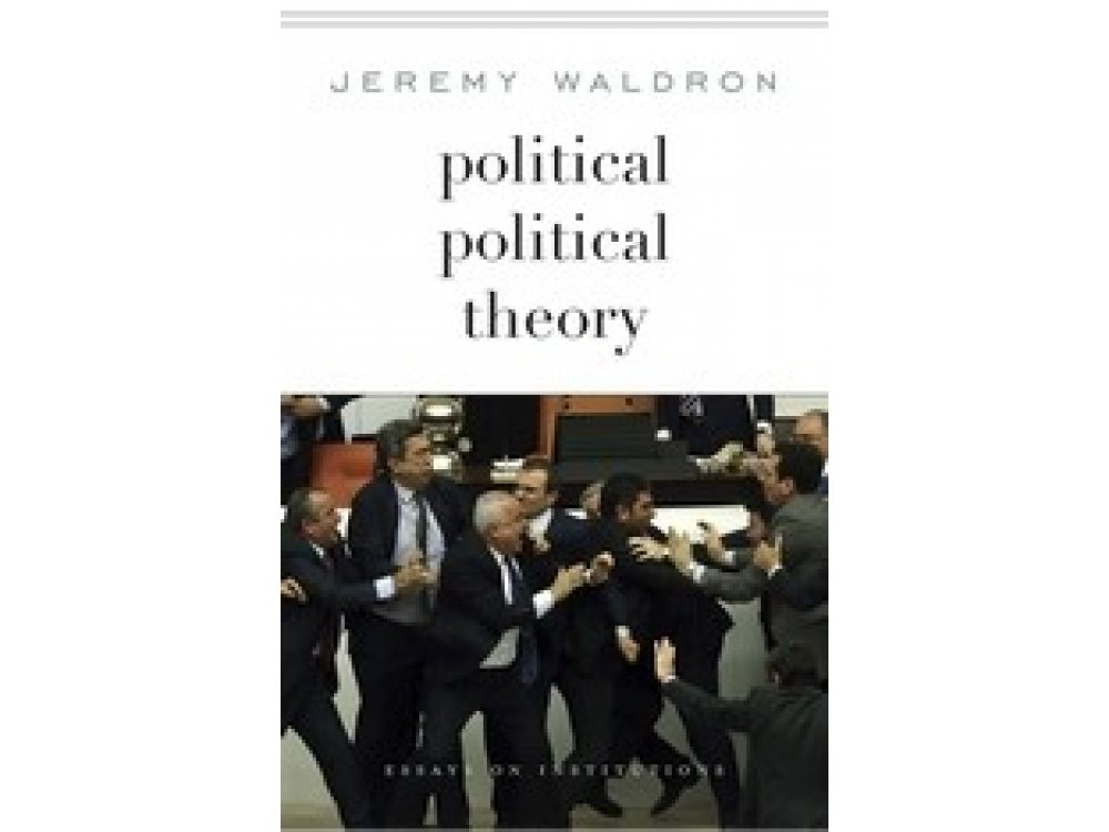 Political Political Theory: Essays on Institutions