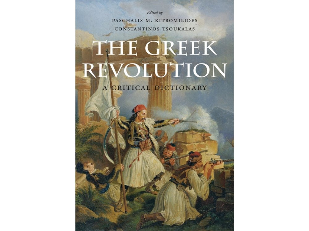 The Greek Revolution: A Critcal Dictionary