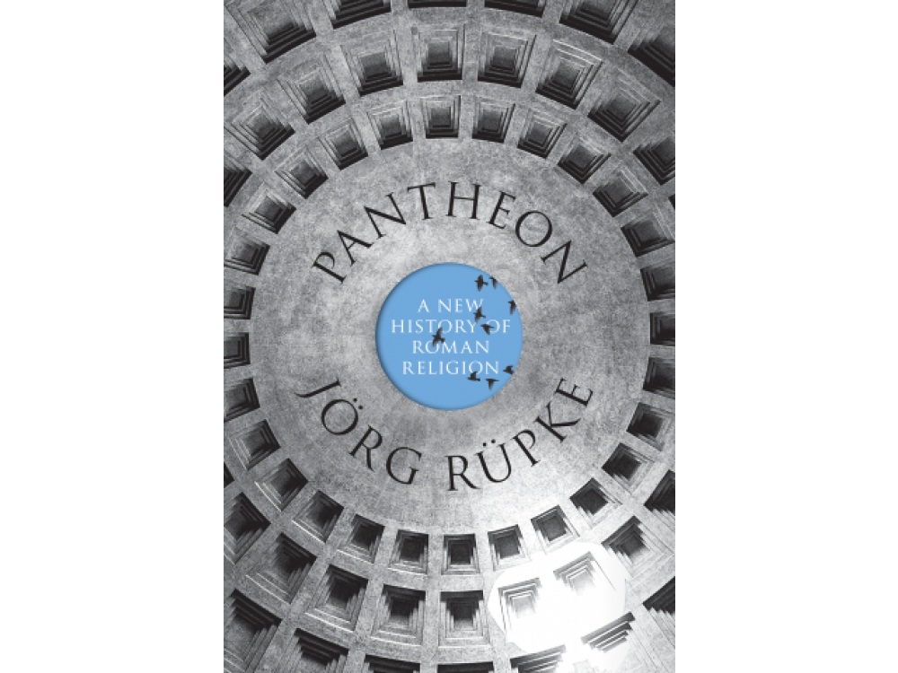 Pantheon : A New History of Roman Religion