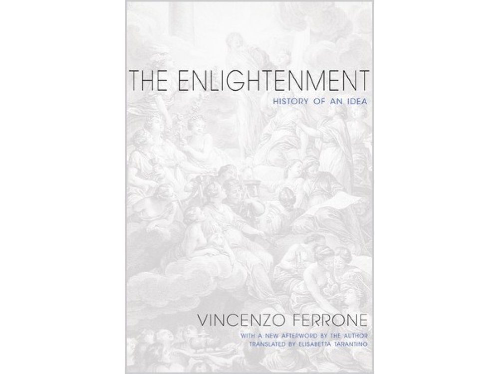 The Enlightenment: History of An Idea