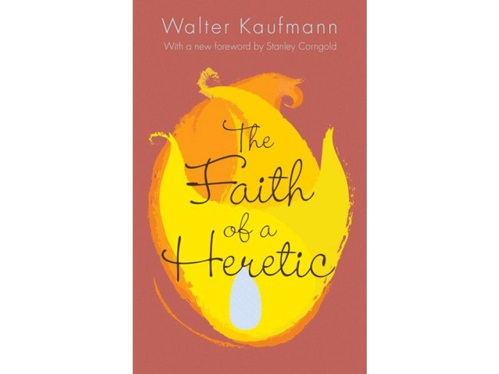 The Faith of A Heretic