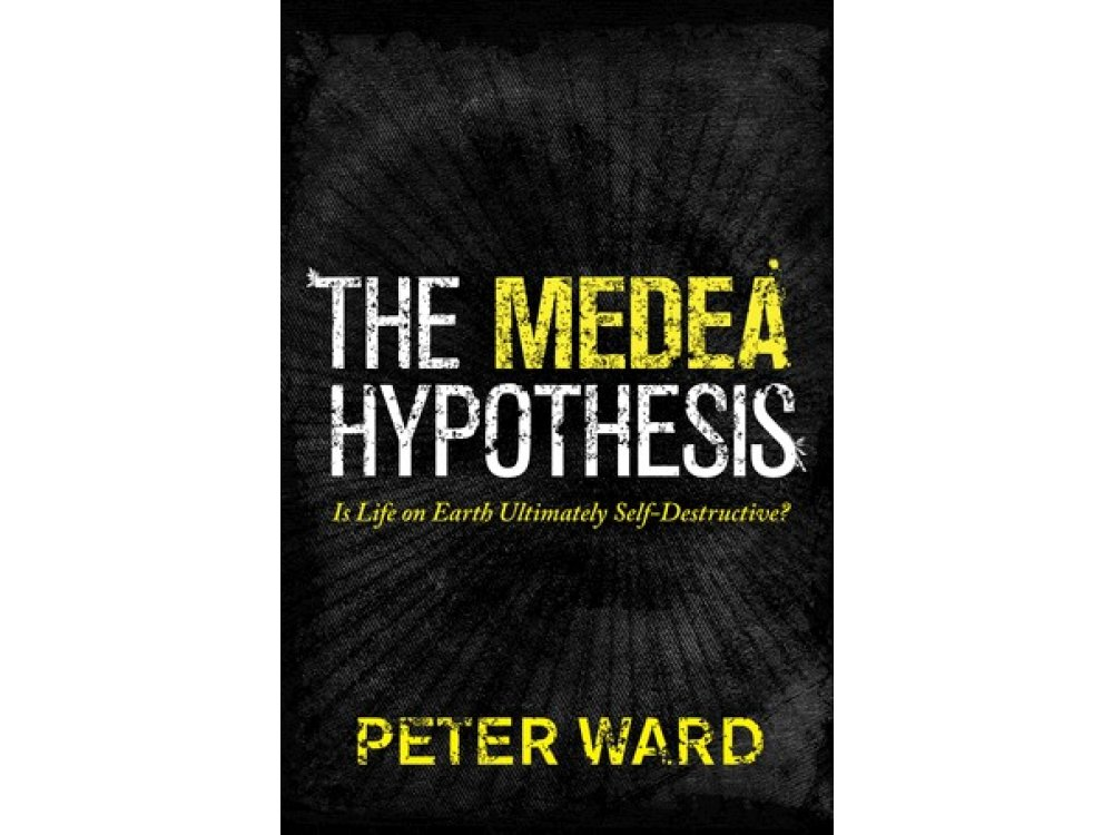 The Medea Hypothesis: Is Life On Earth Ultimately Self-Destrictive?