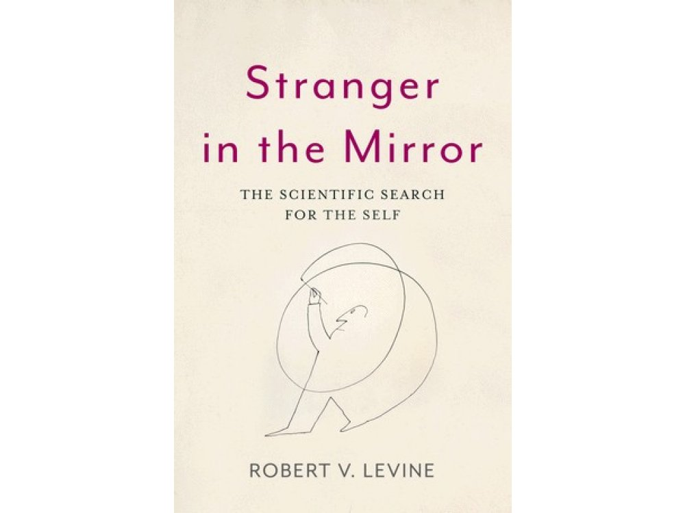 Stranger in the Mirror: The Scientific Search for the Self