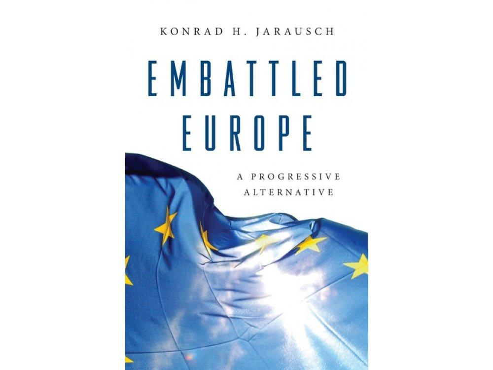 Embattled Europe: A Progressive Alternative