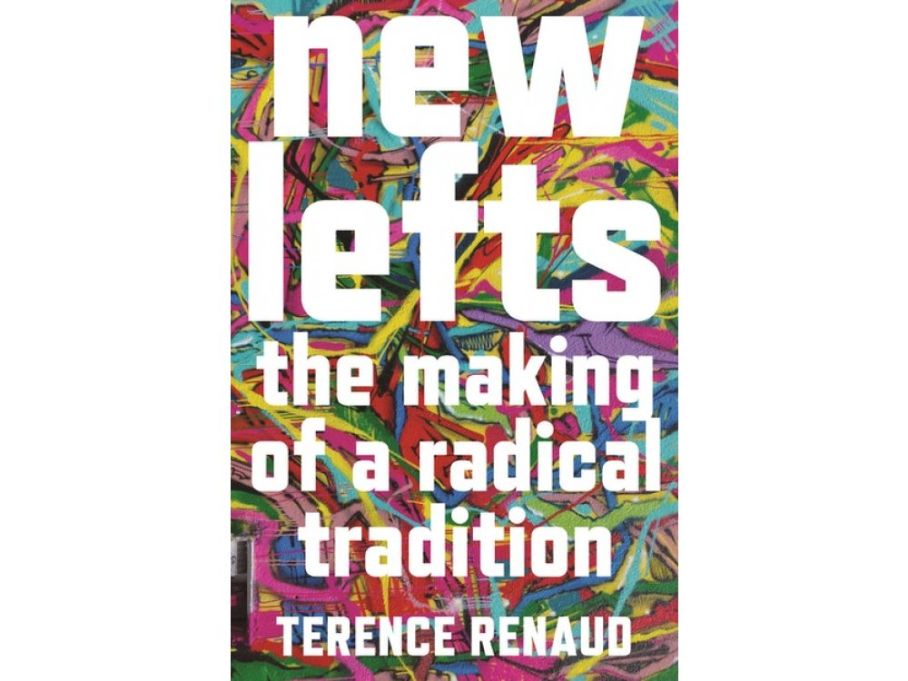 New Lefts: The Making of a Radical Tradition