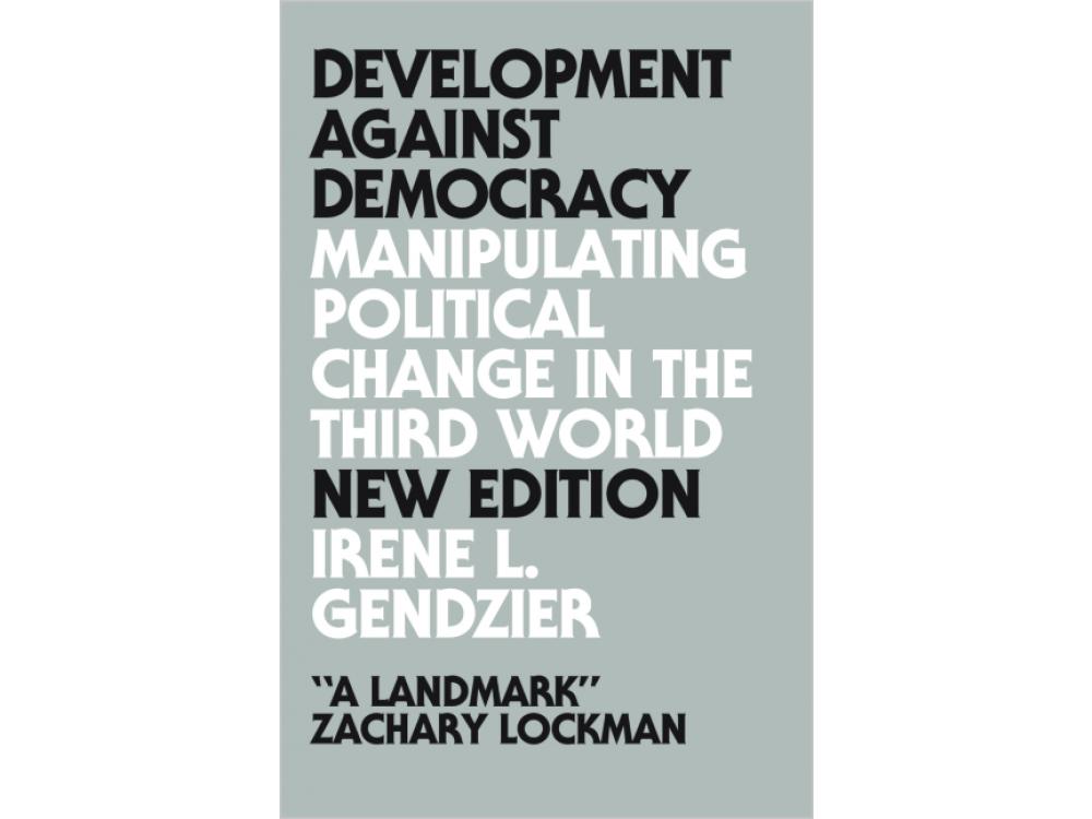 Development Against Democracy: Manipulating Political Change in the Third World