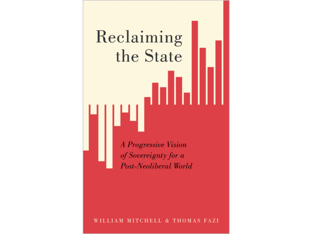 Reclaiming the Nation State: A Progressive Strategy for a Post-Neoliberal World