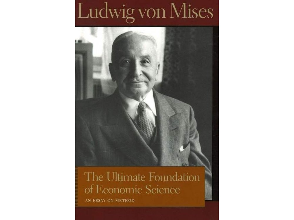 The Ultimate Foundation of Economic Science