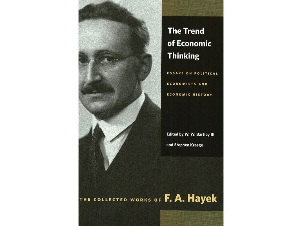 Trend of Economic Thinking: Essays on Political Economists and Economic History