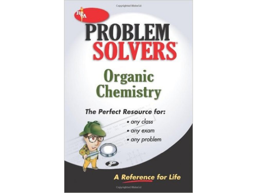 Organic Chemistry Problem Solver: A Complete Solution Guide to Any Textbook