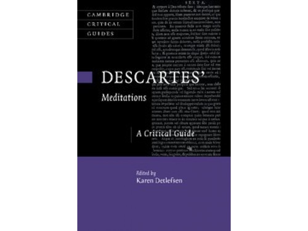 Descarte's Mediations: A Critical Guide