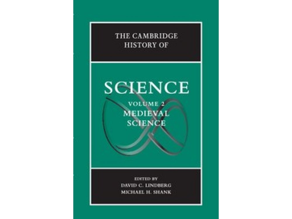The Cambridge History of Science Vol 2- Medieval Science