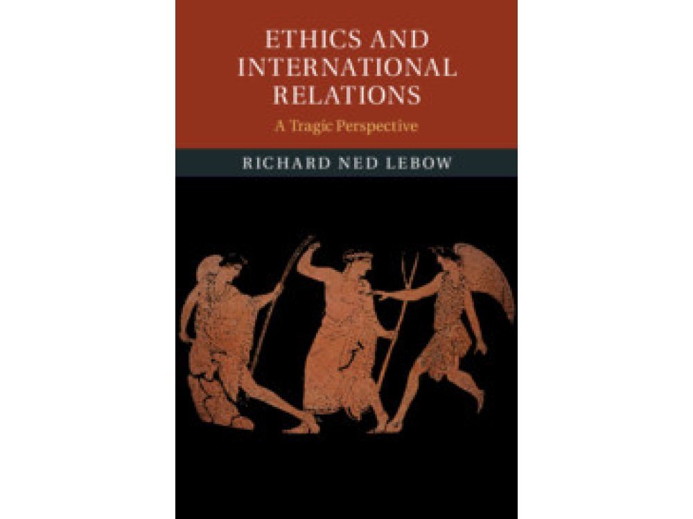 Ethics and International Relations: A Tragic Perspective