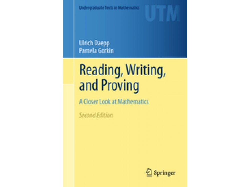 Reading, Writing and Proving: A Closer Look at Mathematics
