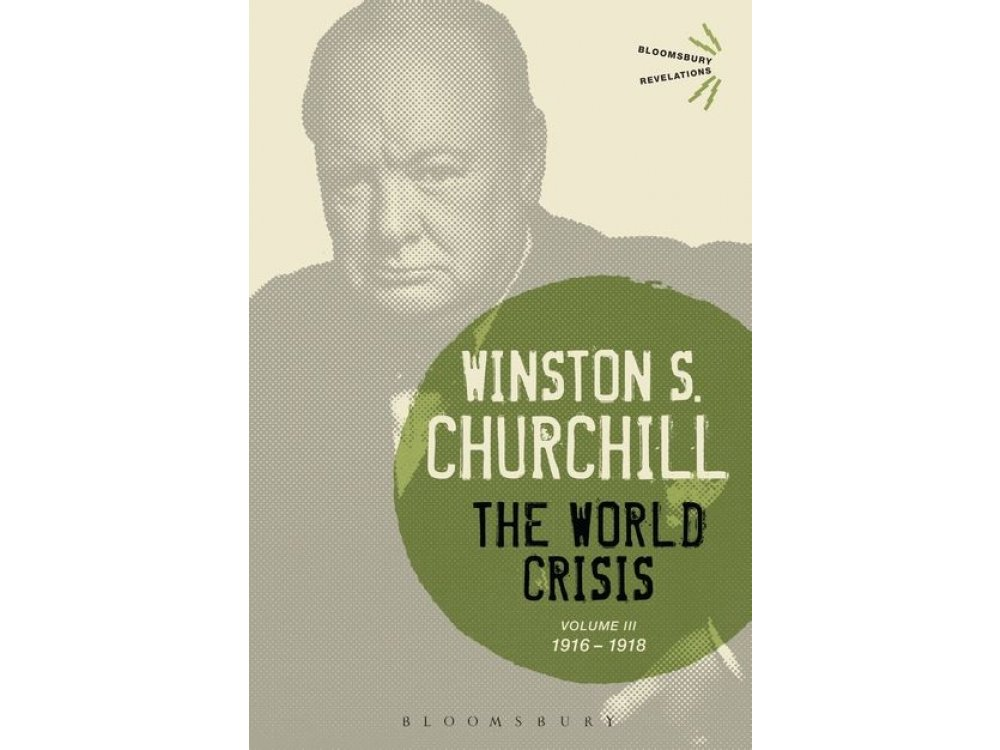 The World Crisis Volume III:1916-1918