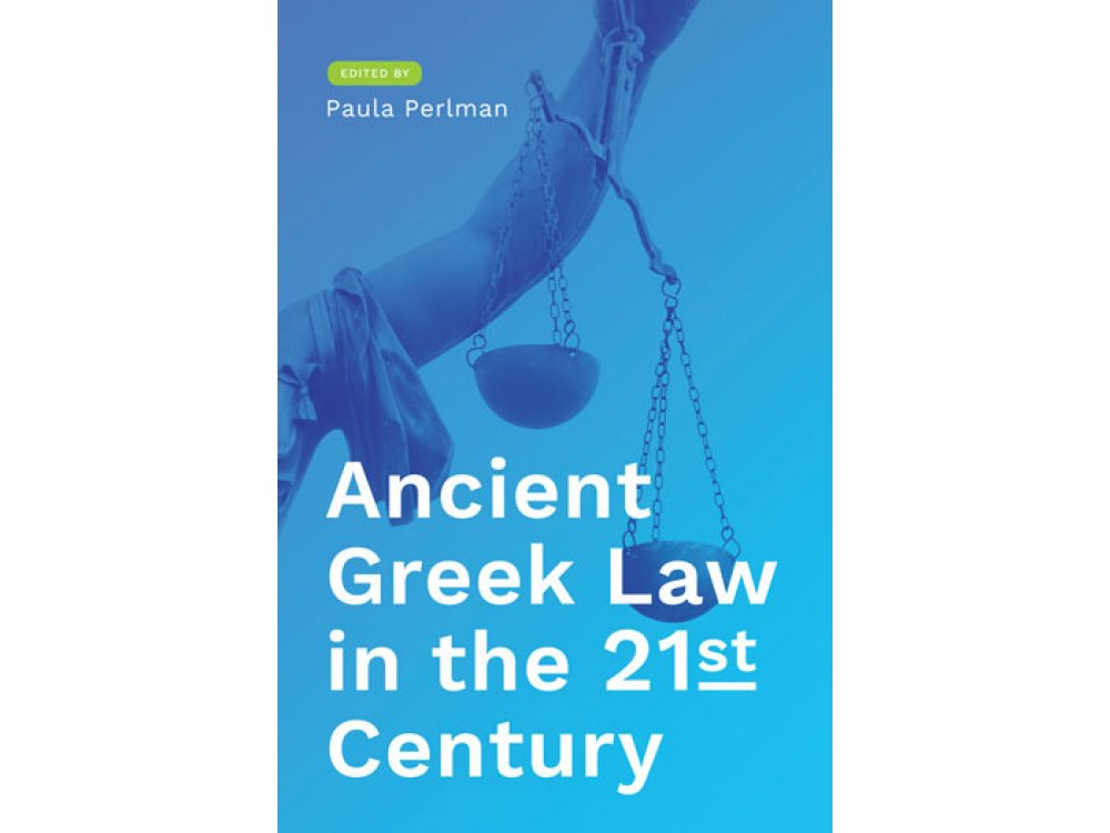 Ancient Greek Law in the 21st Century