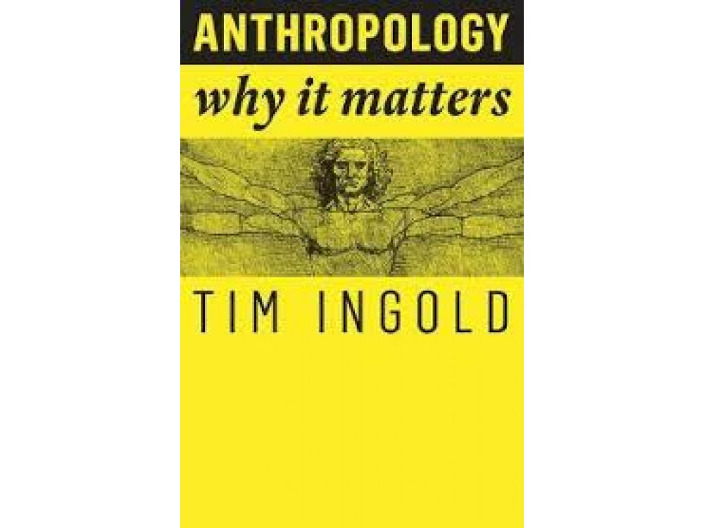 Anthropology : Why it Matters