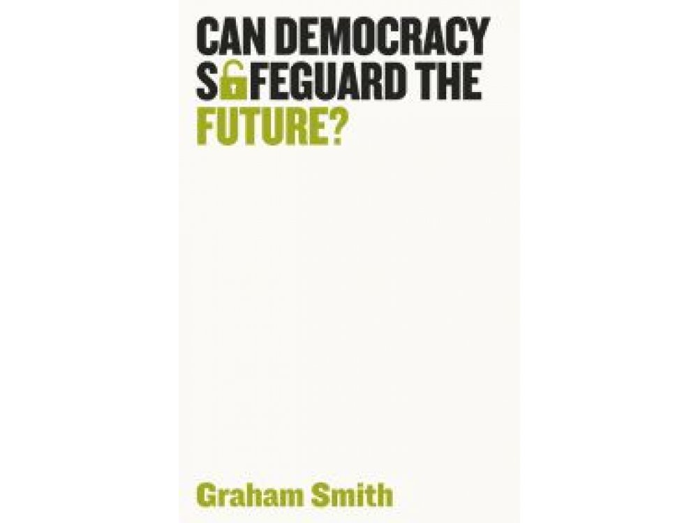 Can Democracy Safeguard the Future?
