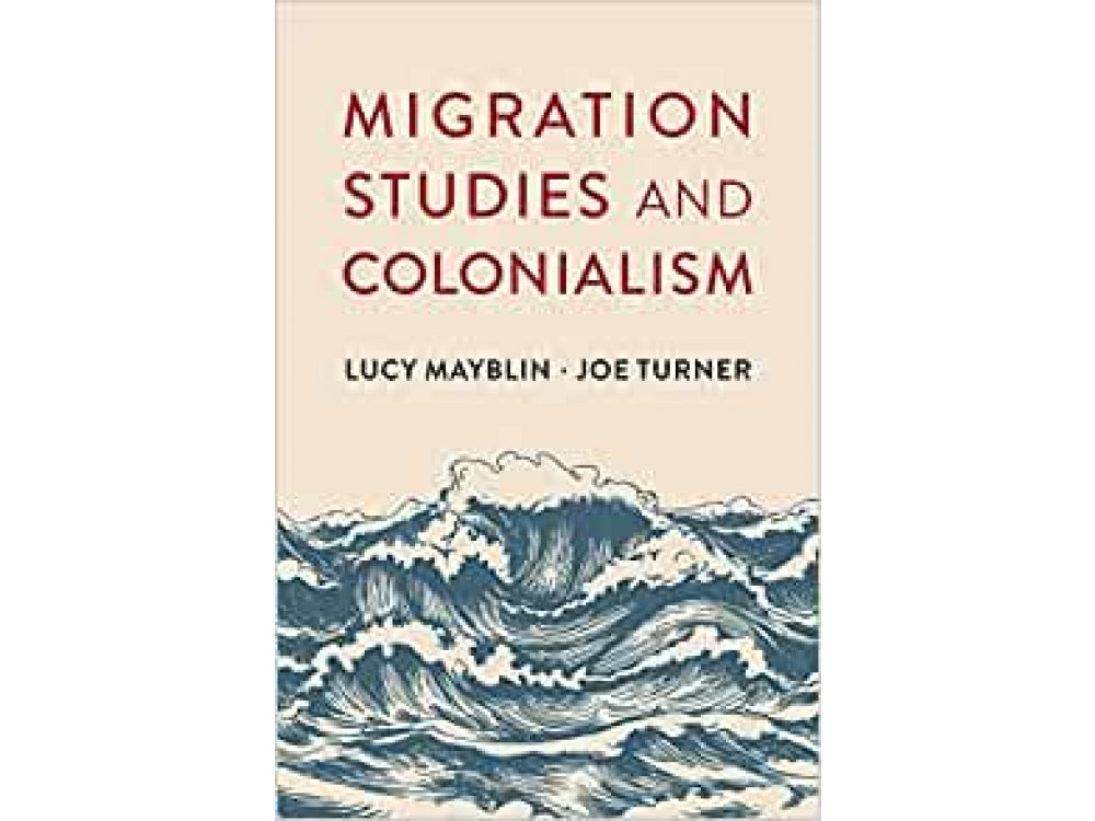 Migration Studies and Colonialism