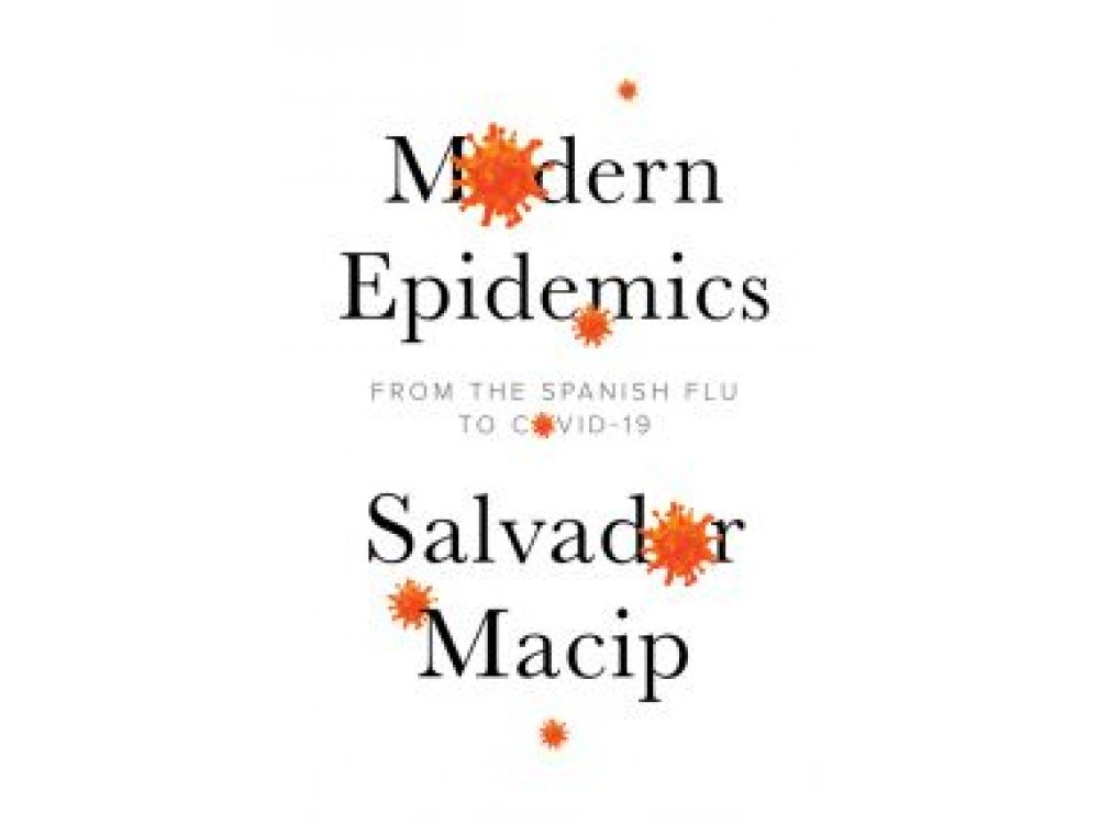 Modern Epidemics:From the Spanish Flu to COVID–19