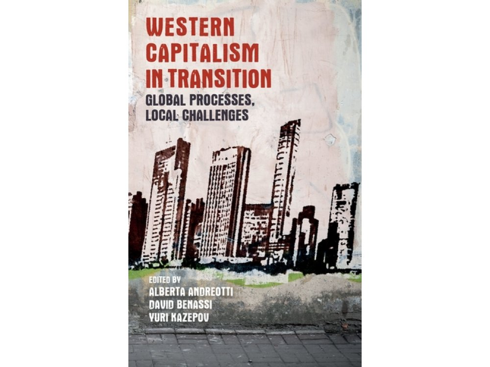Western Capitalism in Transition: Global Processes, Local Challenges