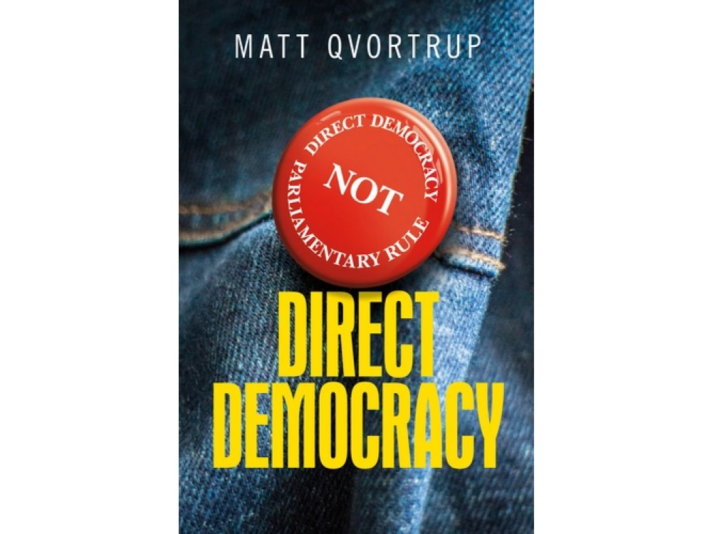Direct Democracy: A Comparative Study of the Theory and Practice of Government by the People