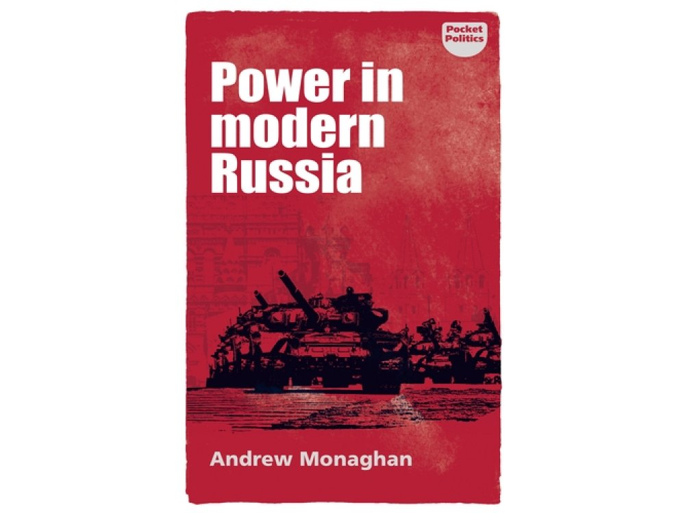 Power in Modern Russia: Strategy and Mobilisation