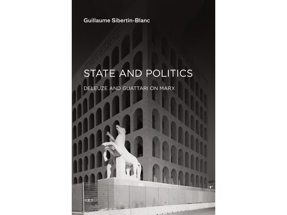 State and Politics: Deleuze and Guattari on Marx