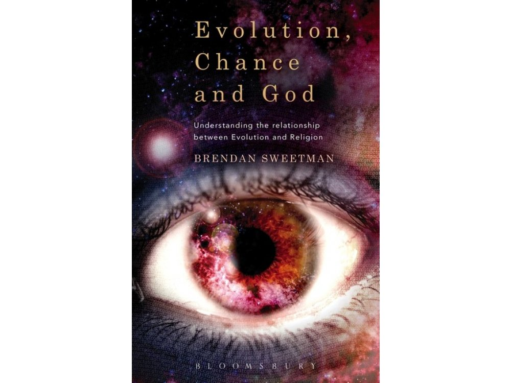 Evolution, Chance and God: Understanding the Relationship Between Evolution and Religion