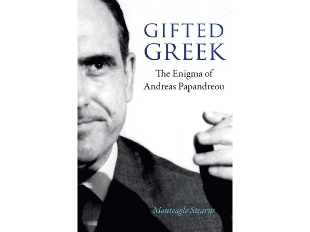 Gifted Greek: The Enigma of Andreas Papandreou